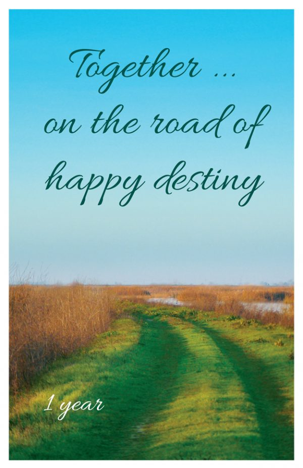 1 year card - Together on the road of happy destiny
