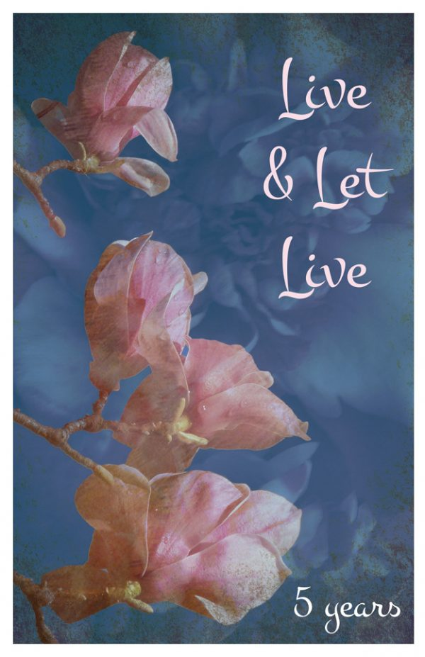 5 year card - Live and Let Live
